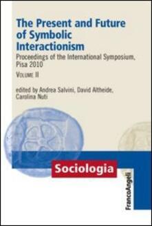 The present and future of symbolic interactionism. Proceedings of the international symposium, Pisa 2010. Vol. 2 - copertina