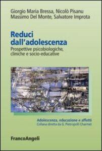 Libro Reduci dall'adolescenza. Prospettive psicobiologiche, cliniche e socio-educative