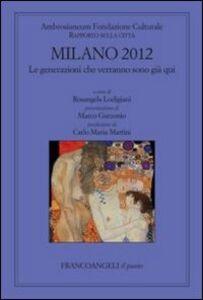 Foto Cover di Milano 2012. Le generazioni che verranno sono già qui, Libro di  edito da Franco Angeli
