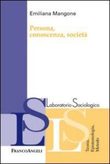 Persona, conoscenza, società - Emiliana Mangone - copertina