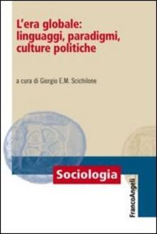 L' era globale: linguaggi, paradigmi, culture politiche - copertina