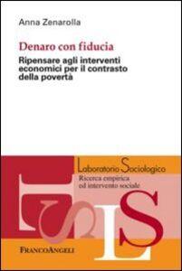 Libro Dentro con fiducia. Ripensare agli interventi economici per il contrasto della povertà Anna Zenarolla