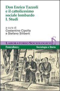 Libro Don Enrico Tazzoli e il cattolicesimo sociale lombardo. Vol. 1: Studi.