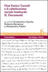 Libro Don Enrico Tazzoli e il cattolicesimo sociale lombardo. Vol. 2: Documenti.