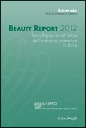 Beauty report 2012. Terzo rapporto sul valore dell'industria cosmetica in Italia