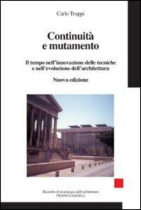 Libro Continuità e mutamento. Il tempo nell'innovazione delle tecniche e nell'evoluzione dell'architettura Carlo Truppi