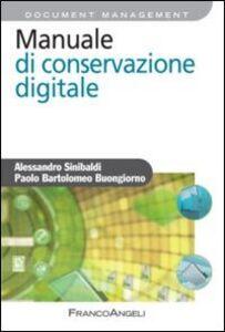Foto Cover di Manuale di conservazione digitale, Libro di Alessandro Sinibaldi,Paolo B. Buongiorno, edito da Franco Angeli