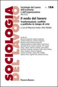 Libro Il nodo del lavoro. Trasformazioni, conflitti e politiche in tempo di crisi