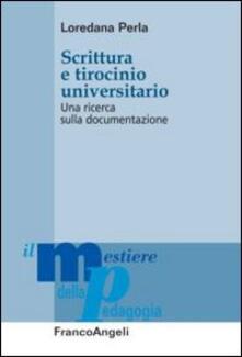 Scrittura e tirocinio universitario. Una ricerca sulla documentazione - Loredana Perla - copertina