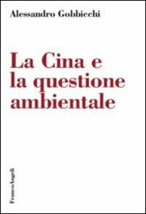 Libro La Cina e la questione ambientale Alessandro Gobbicchi