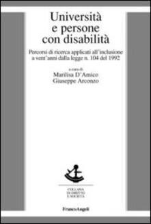 Università e persone con disabilità. Percorsi di ricerca applicati all'inclusione a vent'anni dalla legge n. 104 del 1992 - copertina