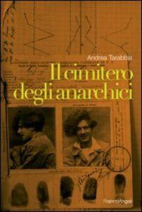 Libro Il cimitero degli anarchici Andrea Tarabbia