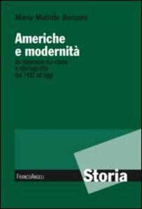 Libro Americhe e modernità. Un itinerario fra storia e storiografia dal 1492 ad oggi M. Matilde Benzoni