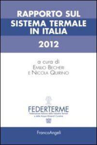 Foto Cover di Rapporto sul sistema termale in Italia 2012, Libro di  edito da Franco Angeli