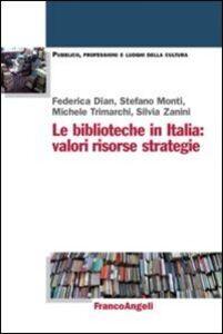 Libro Le biblioteche in Italia: valori, risorse, strategie