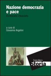 Libro Nazione democrazia e pace. Tra Ottocento e Novecento
