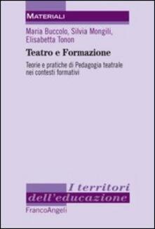 Secchiarapita.it Teatro e formazione. Teorie e pratiche di pedagogia teatrale nei contesti formativi Image