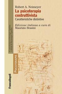 Libro La psicoterapia costruttivista. Caratteristiche distintive Robert A. Neimeyer