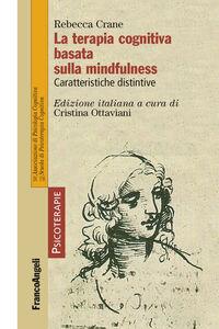 Libro La terapia cognitiva basata sulla mindfulness. Caratteristiche distintive Rebecca Crane