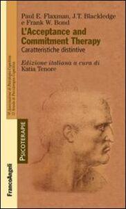 Foto Cover di L' acceptance and commitment therapy. Caratteristiche distintive, Libro di AA.VV edito da Franco Angeli