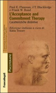 Libro L' acceptance and commitment therapy. Caratteristiche distintive Paul Flaxman , J. T. Blackledge , Frank Bond