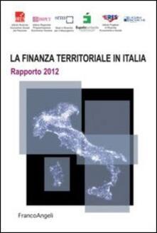 La finanza territoriale in Italia. Rapporto 2012 - copertina