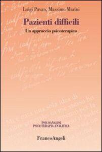 Foto Cover di Pazienti difficili. Un approccio psicoterapico, Libro di Luigi Pavan,Massimo Marini, edito da Franco Angeli