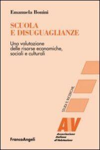 Libro Scuola e disuguaglianze. Una valutazione delle risorse economiche, sociali e culturali Emanuela Bonini