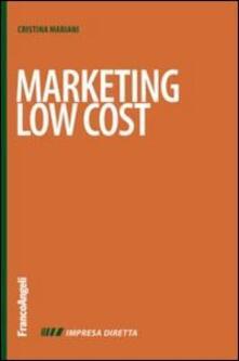 Marketing low cost - Cristina Mariani - copertina