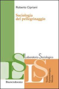 Libro Sociologia del pellegrinaggio Roberto Cipriani