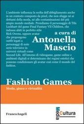 Fashion games. Moda, gioco e virtualità