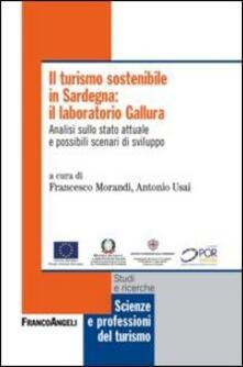 Il turismo sostenibile in Sardegna: il laboratorio Gallura. Analisi sullo stato attuale e possibili scenari di sviluppo - copertina