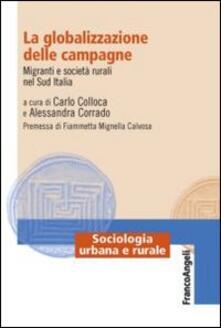 La globalizzazione delle campagne. Migranti e società rurali nel Sud Italia - copertina
