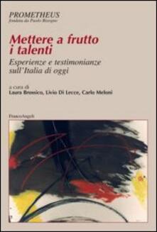 Mettere a frutto i talenti. Esperienze e testimonianze sull'Italia di oggi - copertina