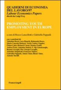 Foto Cover di Promoting youth employment in Europe, Libro di  edito da Franco Angeli