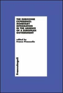 The eurozone experience: monetary integration in the absence of a european government