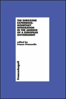 The eurozone experience: monetary integration in the absence of a european government - copertina