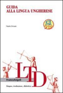 Foto Cover di Guida alla lingua ungherese, Libro di Paolo Driussi, edito da Franco Angeli