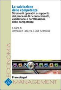 Libro La valutazione delle competenze. Strumenti operativi a supporto dei processi di riconoscimento, validazione e certificazione delle competenze