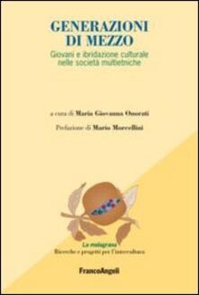 Generazioni di mezzo. Giovani e ibridazione culturale nelle società multietniche - copertina