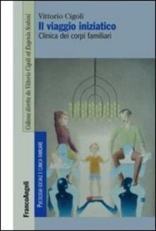 Il viaggio iniziatico. Clinica dei corpi familiari.pdf