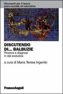 Libro Discutendo di balbuzie. Ricerca e diagnosi in età evolutiva