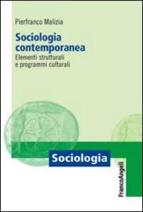 Libro Sociologia contemporanea. Elementi strutturali e programmi culturali Pierfranco Malizia