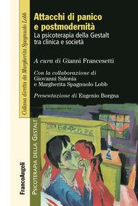 Libro Attacchi di panico e postmodernità. La psicoterapia della Gestalt fra clinica e società