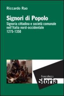 Signori di popolo. Signoria cittadina e società comunale nell'Italia nord-occidentale 1275-1350 - Riccardo Rao - copertina