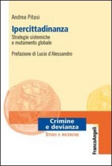 Ipercittadinanza, strategie sistemiche e mutamento globale - Andrea Pitasi - copertina