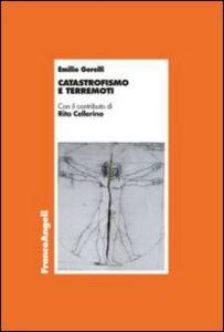 Libro Catastrofismo e terremoti Emilio Gerelli
