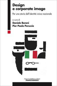 Libro Design e corporate image. Per una storia dell'identità visiva nazionale