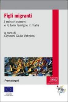 Figli migranti. I minori romeni e le loro famiglie in Italia - copertina