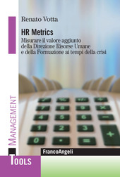 Hr metrics. Misurare il valore aggiunto della direzione risorse umane e della formazione ai tempi della crisi
